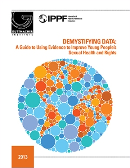Demystifying Data: A Guide to Using Evidence to Improve Young People's Sexual Health and Rights