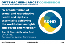 Graphic showing Ann M. Starrs and Dr. Alex Ezeh quote on the Guttmacher-Lancet Commission