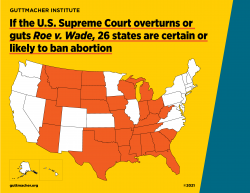 If the U.S. Supreme Court overturns or guts Roe v. Wade, 26 states are certain or likely to ban abortion