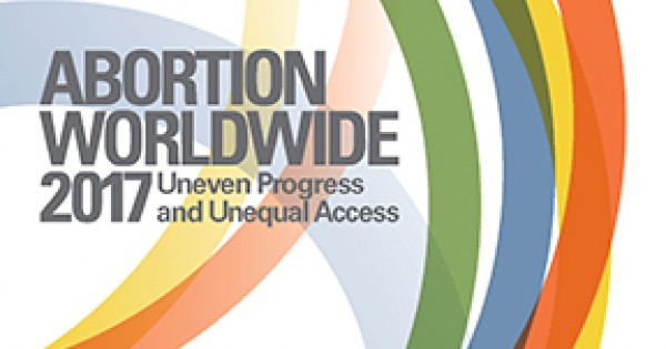 ff8928982adf Abortion Worldwide 2017  Uneven Progress and Unequal Access ...