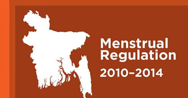 Access to and Quality of Menstrual Regulation and Postabortion Care